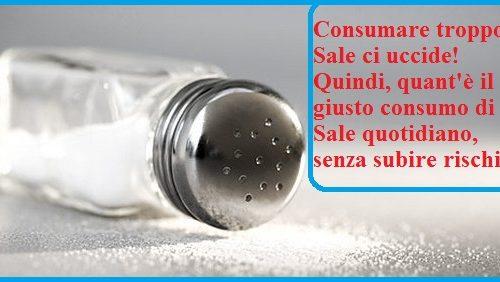 Consumare troppo sale uccide! quant'è il consumo giornaliero di sale?
